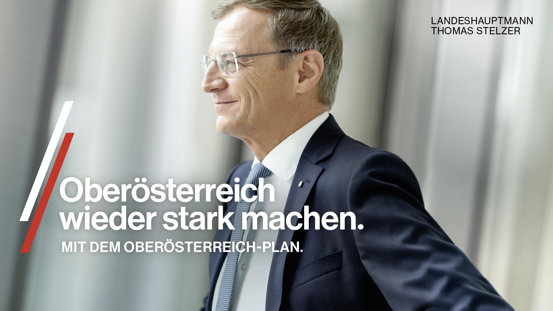 Oberösterreich wieder stark machen. Mit dem Oberösterreich-Plan